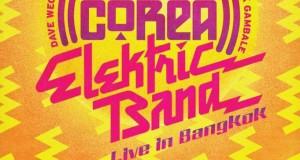 "Go Forward Music ภูมิใจนำเสนอ สุดยอดคอนเสิร์ตจากวงฟิวชั่นแจ๊สระดับตำนานของโลก ครั้งแรกในประเทศไทย กับ The Original ""CHICK COREA ELEKTRIC BAND LIVE IN BANGKOK"" 11 มีนาคมนี้"