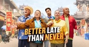 """ซีรีส์การเดินทางสุดฮาแบบไร้ขีดจำกัดเรื่อง """"Better Late Than Never"""" ออกอากาศตอนแรกใน 12 เมย.นี้ เวลา 19.55 น.ทางช่อง Sony Channel ทรูวิชั่นส์ ช่อง 135 HD และ 225"""
